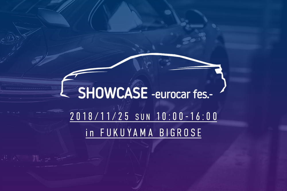SHOWCASE -eurocar fes.- & 臨時休業!!